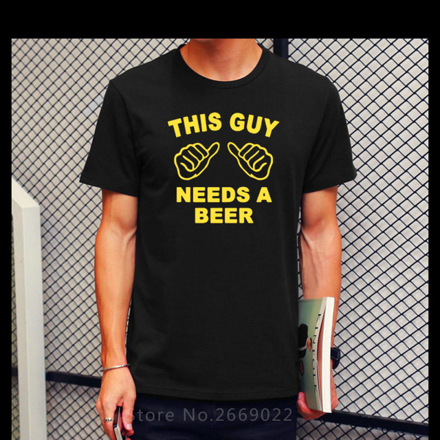3f7f38fd677e New Summer THIS GUY NEEDS A BEER T Shirt Men Funny Cotton Short Sleeve T-shirt  Tshirt Plus Size Free Shipping