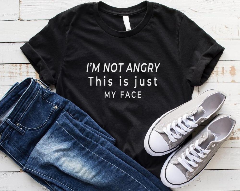Nie jestem zły to tylko moja twarz listy koszulka damska bawełna Casual Funny t shirt dla pani Yong dziewczyna koszulka Drop Ship S-194 1