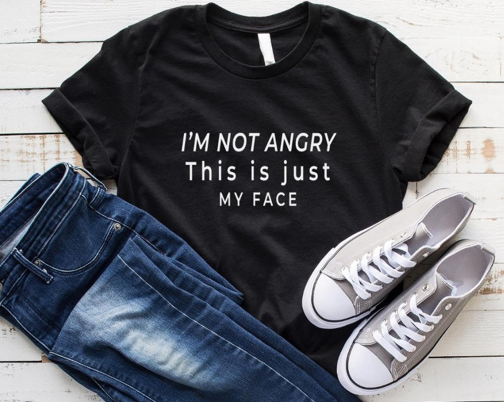 I'm Not Angry This Is Just My Face Letters Women Tshirt Cotton Casual Funny T Shirt For Lady Yong Girl Top Tee Drop Ship S-194
