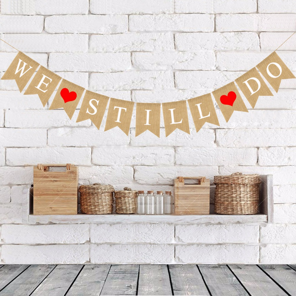 WE STILL DO Banner Bunting Hanging Sign Photo Props for Vow Renewal Wedding Anniversary Party Decoration Supplies Favors