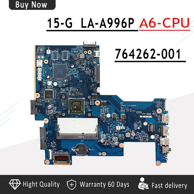 764262-001 764262-501 for hp 15-G laptop motherboard  ZS051 LA-A996P A6-6310 CPU Free Shipping 100% test ok764262-001 764262-501 for hp 15-G laptop motherboard  ZS051 LA-A996P A6-6310 CPU Free Shipping 100% test ok