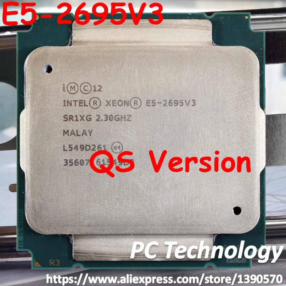 E5 2695 V3 Original Intel Xeon QS Version E5-2695V3 2.3GHZ 35M 14CORES 22NM E5-2695 V3 LGA2011 120W Processor E5 2695V3
