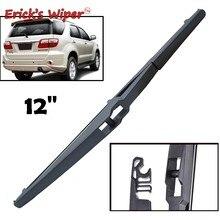 Erick-limpiaparabrisas trasero para Toyota Fortuner AN50/AN60, ventana trasera, parabrisas, 12