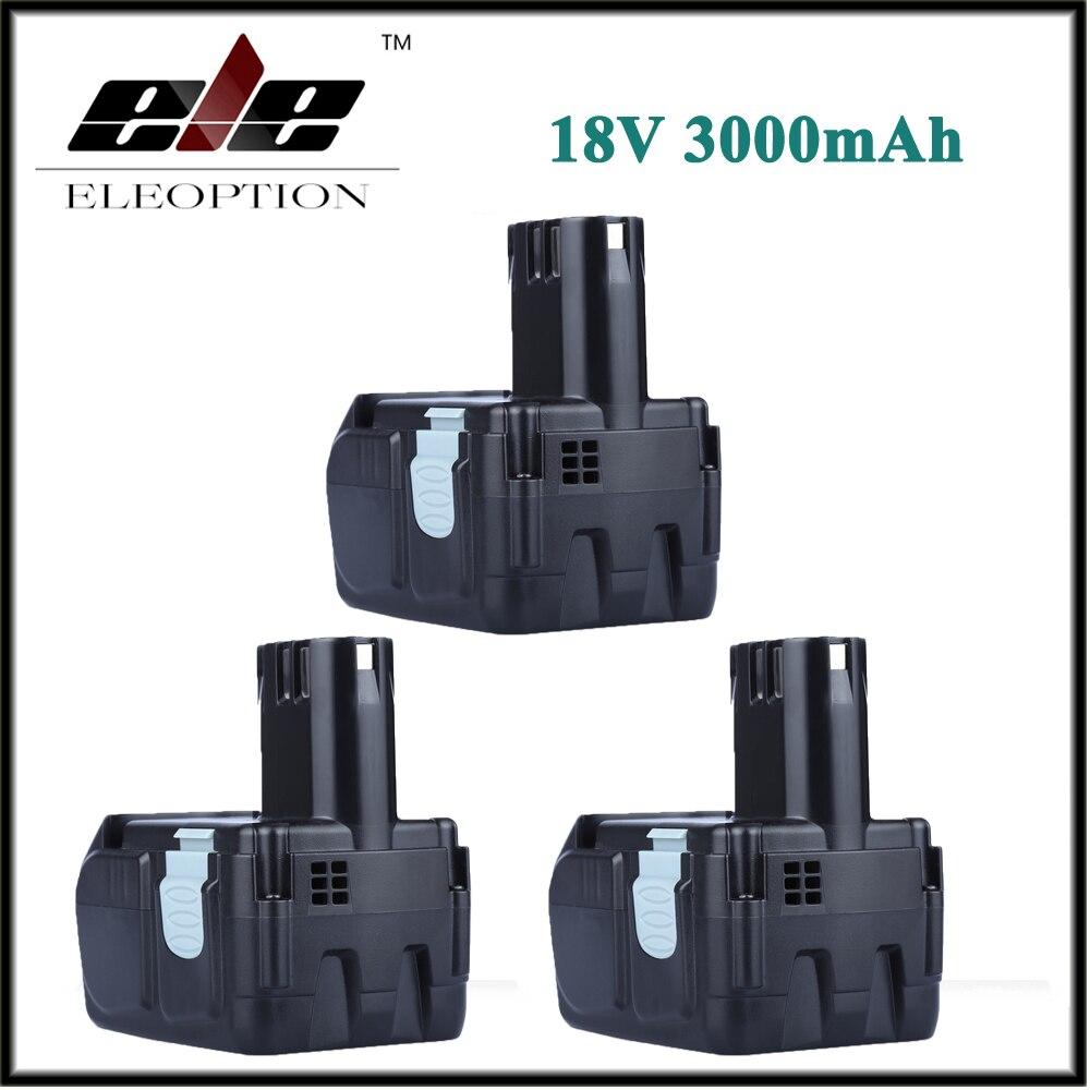 3x Eleoption 18V 3000mAh Li-ion Rechargeable Battery for Hitachi BCL1815 BCL1830 EBM1830 327730 C18DL rechargeable 1500mah 3 7v 26650 li ion battery brown