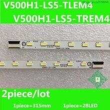 2 adet/grup için V500HJ1 LE1 V500H1 LS5 TREM4 TLEM4 LCD TV arkaplan ışığı Bar 1 parça = 28LED 315 MM