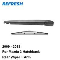 Refresh Rear Wiper Arm Blade For Mazda 3 Hatchback 2008 2009 2010 2011 2012 2013