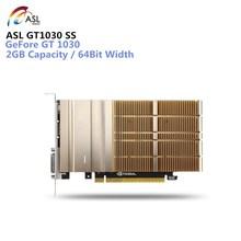 ASL GT1030 SS Graphics Card 2GB 64bit GDDR5 DVI / HDMI 384 CUDR Core Support 7680 x 4320 / 60Hz for laptop desktop