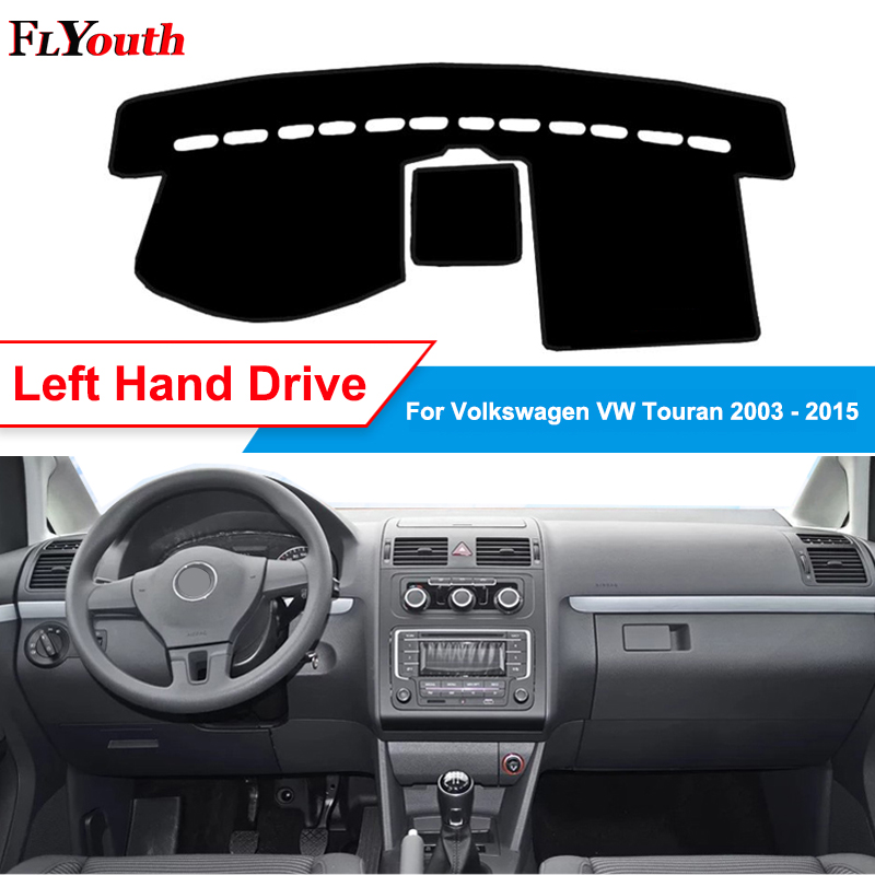 For Volkswagen VW Touran 2003 2004 -2009 2010 2011 2012 2013 2014 2015 Car Dashboard Cover Dash Mat Pad Sun Shade Car Styling