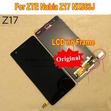Pantalla LCD Original mejor probada, montaje de digitalizador con pantalla táctil, Sensor para ZTE Nubia Z17 NX563J, reemplazo del Panel del teléfono