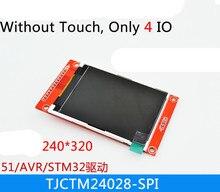 TJCTM24028-SPI 2.8 дюймов 240*320 TFT дисплей без сенсорной панели 4 IO ILI9341 модуль ЖК-экран(China (Mainland))