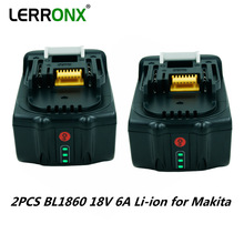 2 шт. BL1860 BL1850 18 V 6A перезаряжаемый литий-ионный аккумулятор замена батарей для Makita LXT400 BL1840 BL1830 литиево-ионный аккумулятор
