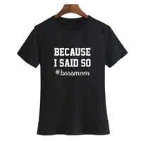 Di Modo delle signore Mamma Tee Shirt Stavano Ristrutturando Ho Detto Così # bossmom t-shirt Carino Boss Mamma Slogan T Shirt Nero Bianco Taglia S-XXL
