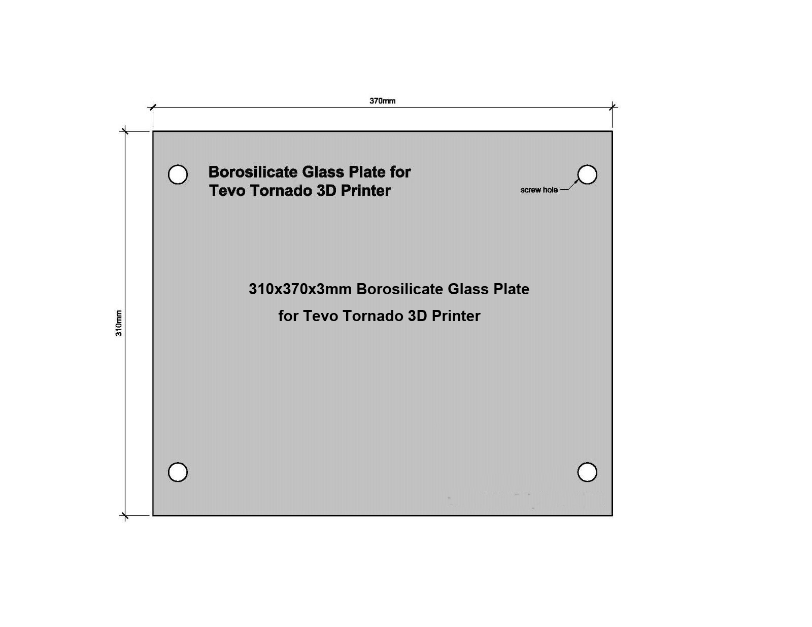 310mm X 370 X 3mm Borosilicate Glass Plate/Bed With Screw Holes For Tevo Tornado 3D Printer (310 X 370 X 3mm)