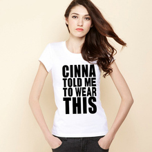 Cinna Told Me To Wear This T-Shirt (16 Colors)