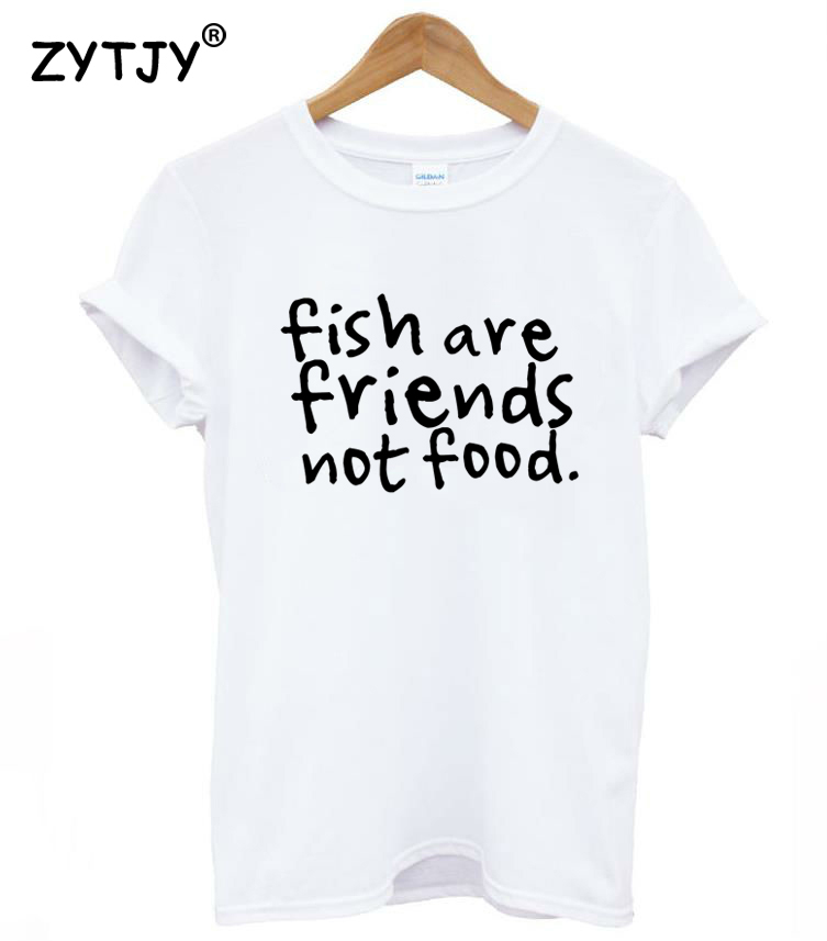 fish are friends not food Letters Print Women tshirt Casual Cotton Hipster Funny t shirt For Girl Top Tee Tumblr Drop Ship BA-98