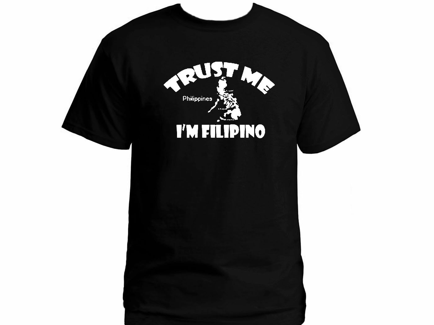 Trust me I'm Filipino Pinoy funny Philippines black 100% cotton new t-shirt