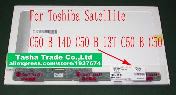 For Toshiba Satellite C50-B-14D C50-B-13T C50-B C50 Matrix Screen LCD LED Display 1366*768 for toshiba satellite c55 b c55 b5302 c55 b5350 matrix laptop screen 15 6 led display lcd screen 1366 768 hd lvds glossy