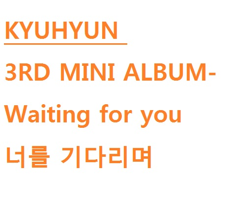 KYUHYUN 3RD MINI ALBUM waing for you Release Date 2016.11.11 jp 48 25 pavone 1106648