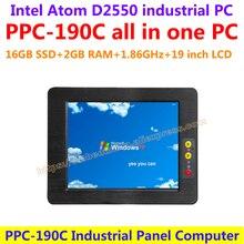 Все В Одном Компьютере 19 дюймов Intel atom D2550 промышленная группа pc с сенсорным экраном сопротивления 16 Г SSD 2 Г RAM доступные пк