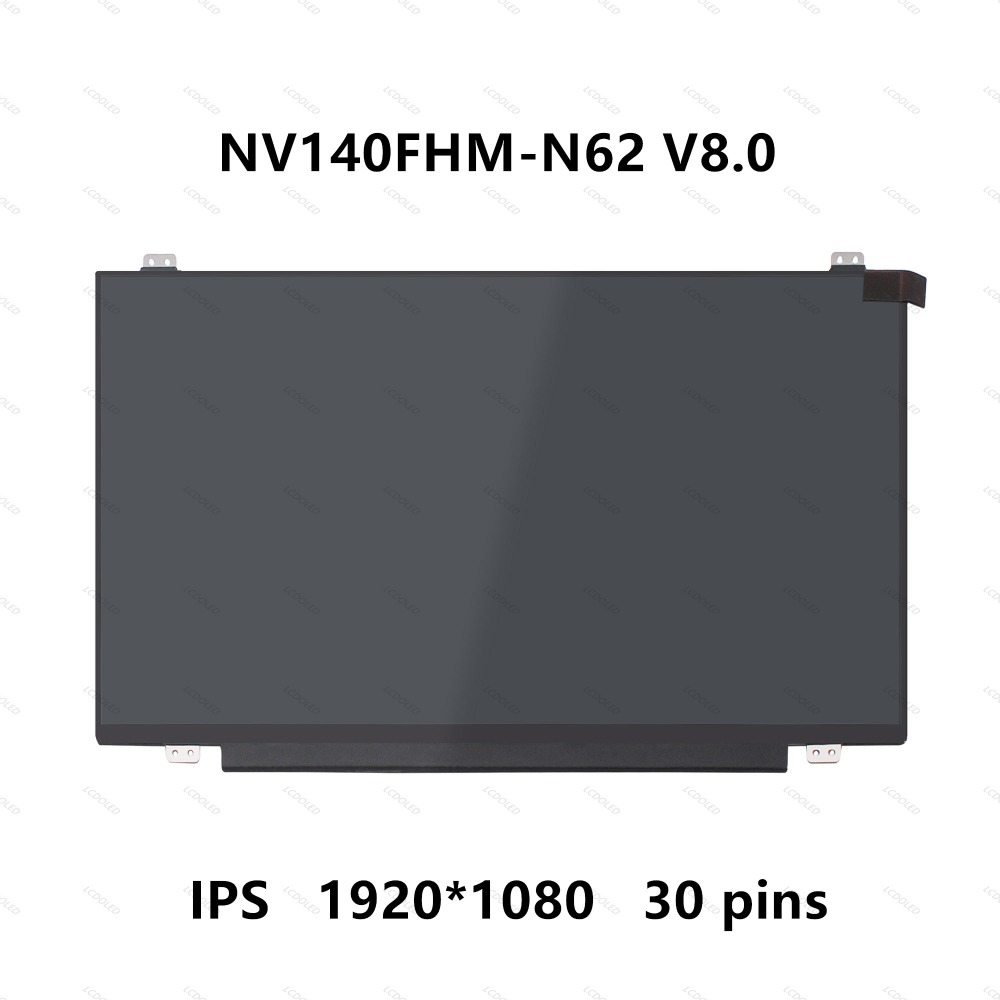 14'' IPS LCD LED Screen Display Panel Matrix NV140FHM-N62 V8.0 N140BGE-EA2 N140HCA-EAC B140HAN01.2 30 pins 1920X1080 FRU 00NY446 free shipping original new n140hca eba n140hca eba 14 inch laptop lcd screen