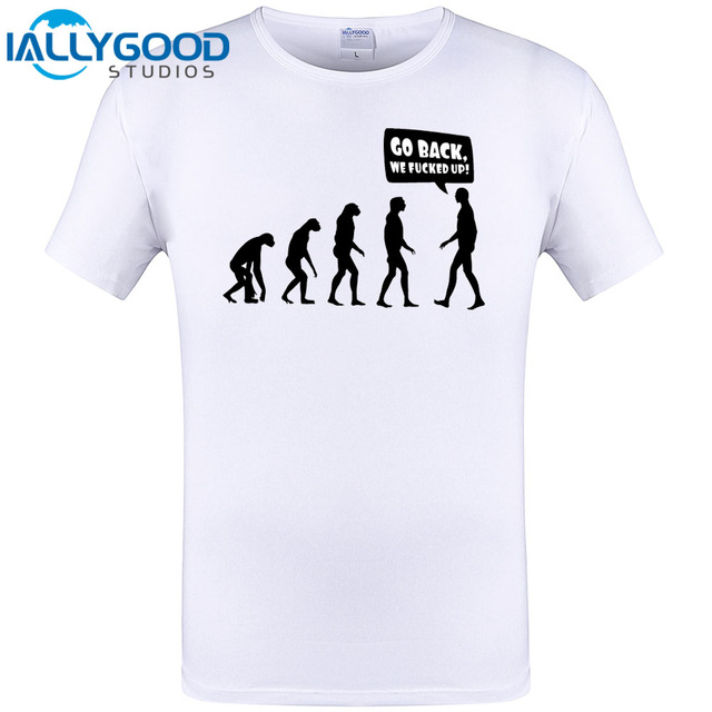 329ac0a7b7b Human evolution Go back We fucked up Cool Design Men Funny T Shirt Short  Sleeve Tops Hipster Tee Plus Size S-5XL
