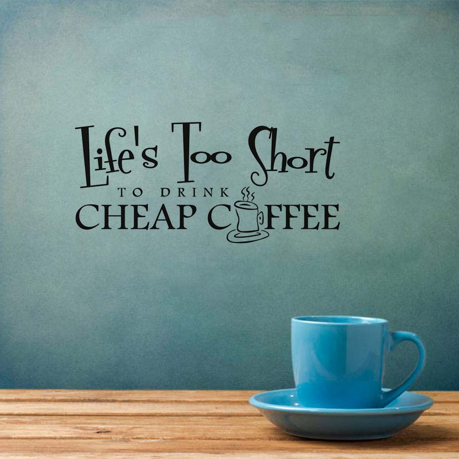 Coffee Cup Mural Wallpaper Life S Too Short To Drink Coffee Quotes