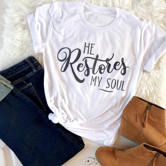aab44e9a1 He Restores My Soul T-Shirt Funny letter printed tee graphic hipster  Christian Shirt Tumblr Style 90s Girl Grunge Clothes Tops