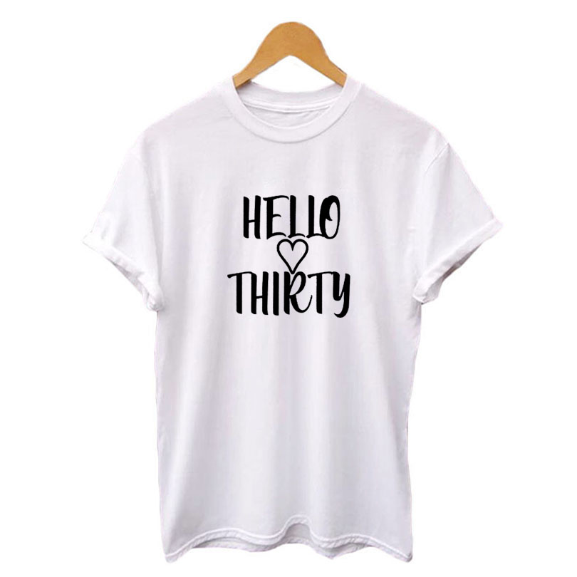 Detail Feedback Questions About Hello Thirty Summer Fashion Women Clothing T Shirt 2018 New Hipster 30th Birthday Party Tshirt Black White