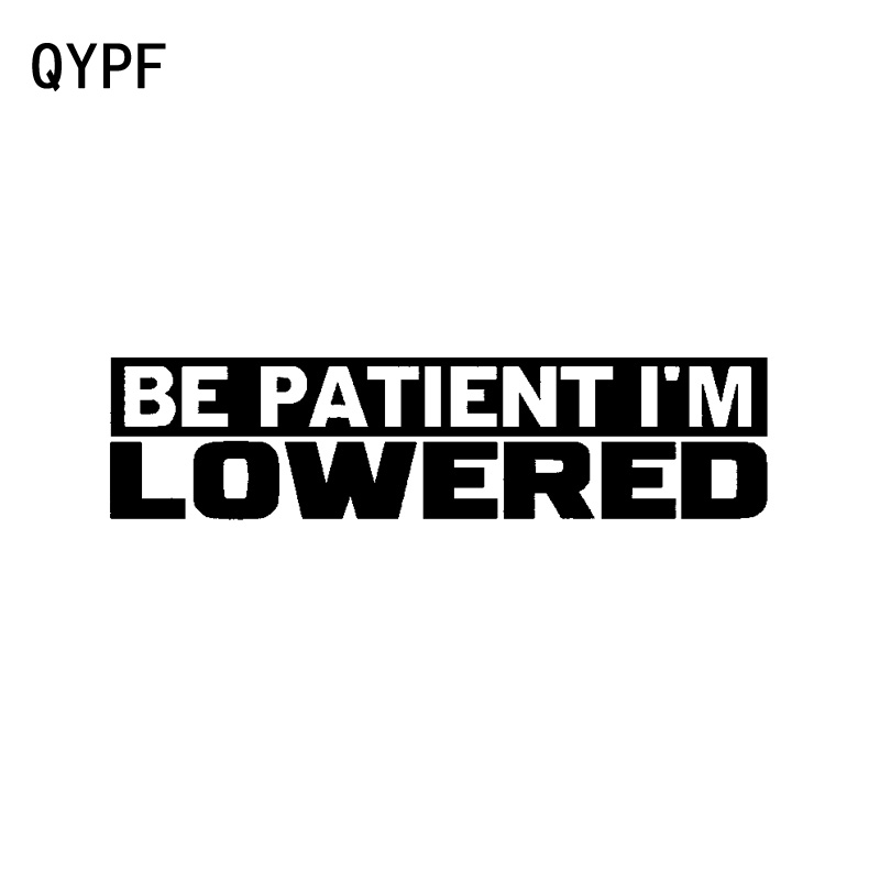 QYPF 15CM*3.7CM Fashion Be Patient Im Lowered Fun Vinyl Motorcycle Car Sticker Decal Black Silver C15-2178
