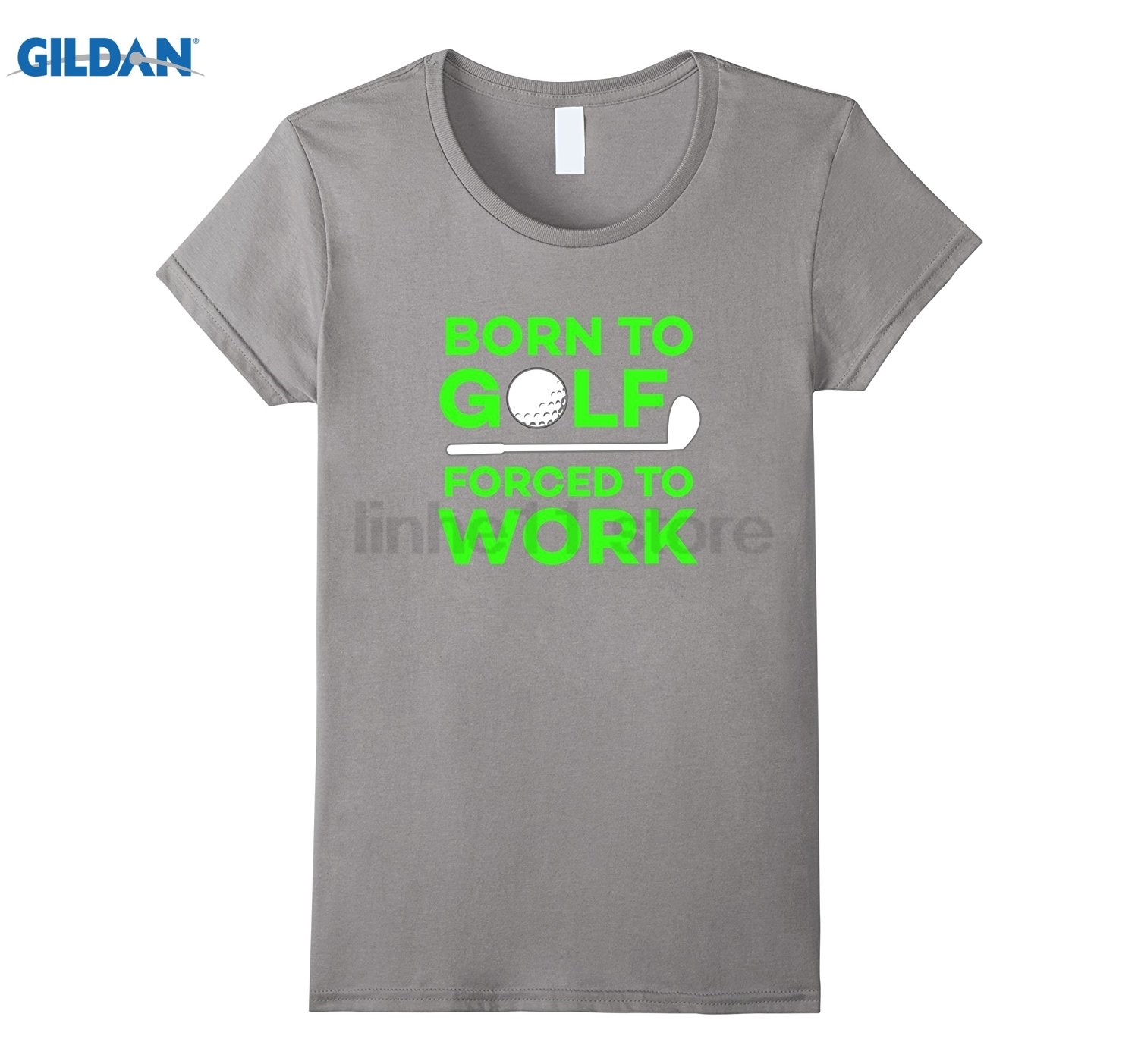 GILDAN Born To Forced To Work T-Shirt - Funny Golfing Shirt Womens T-shirt