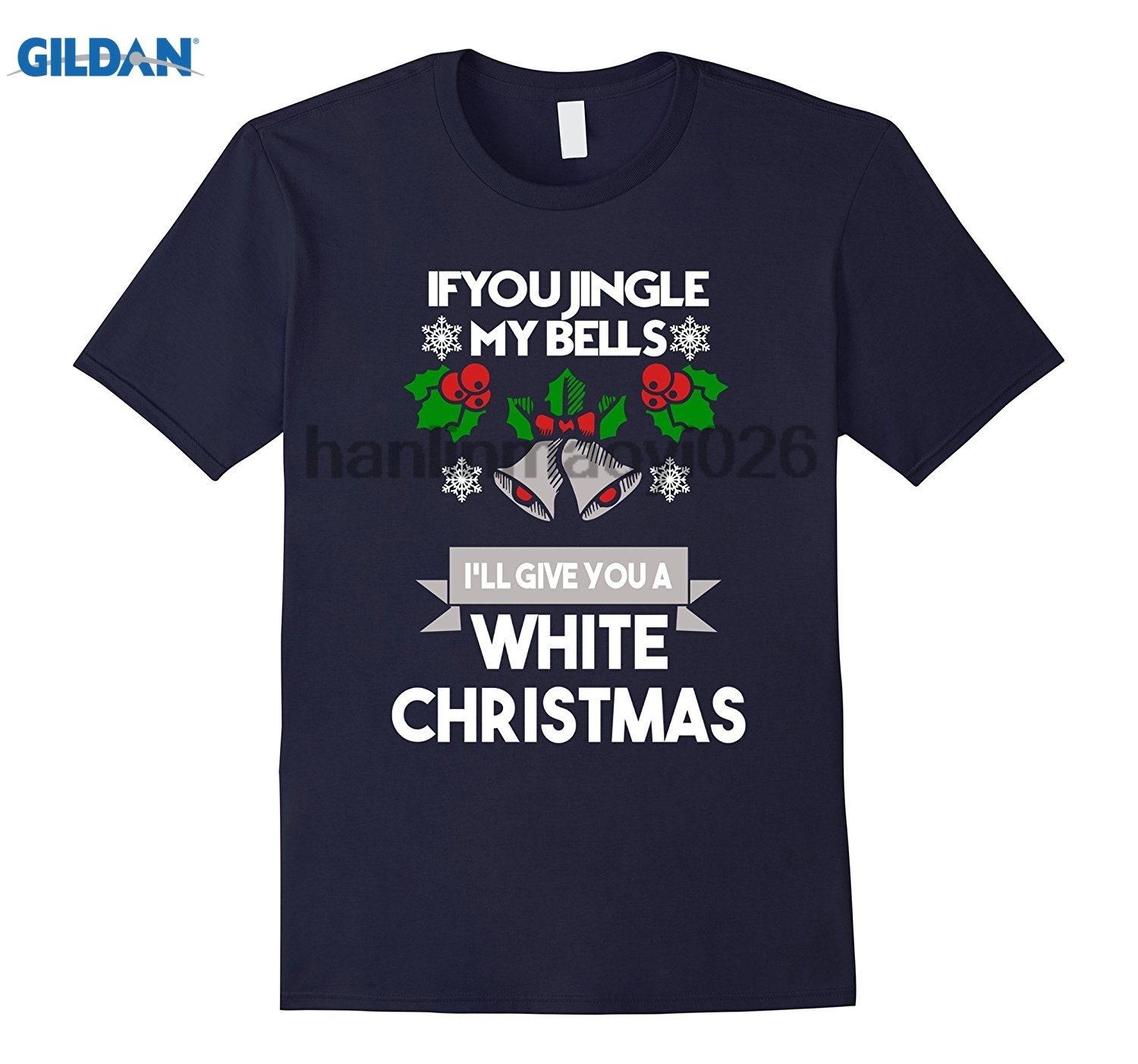 GILDAN Mens If You Jingle My Bells Ill Give You A White Christmas TShir