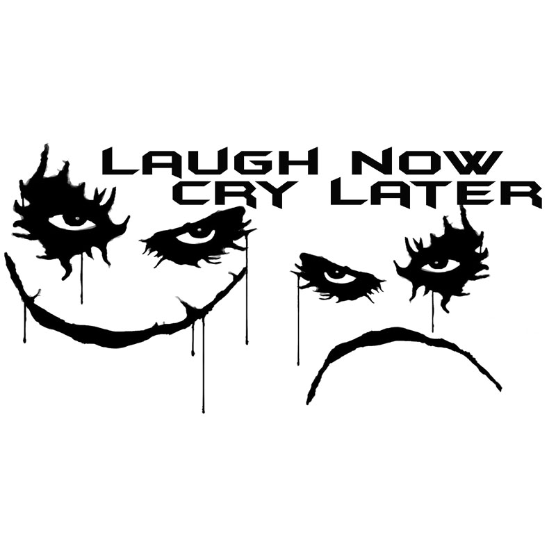 20X10CM LAUGH NOW CRY LATER JOKER Personality Vinyl Decal Car Sticker Car-styling S8-0955