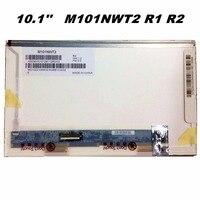 10.1'' LCD M101NWT2 R1 R2 CLAA101NB01 LTN101NT02 LTN101NT06 B101AW03 V.0 V.1 V.2 HSD101PFW2 N101L6 L02 L01 CLAA101NC05 M101NWT2