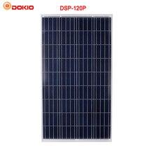 DOKIO Brand Solar Panel China 120W Polycrystalline Silicon Solar Panels 18V 120 Watt Solar Battery for Cell/Module/System/Home