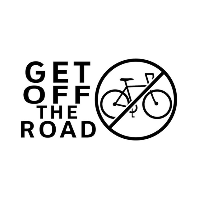 Get Off The Road Anti Bike Home Glass Window Glass Wall Bumper Laptop Auto  Truck Car