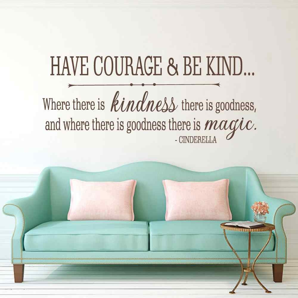 Cinderella Quote Have courage and be kind Vinyl Wall Decal Girls Room Baby Nursery Wall Decal Sticker # M260