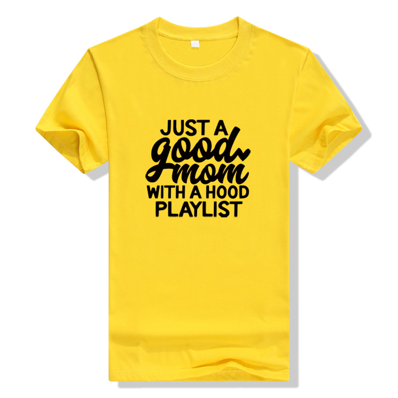 Just A Good Mom With A Hood Playlist Hipster T-Shirt Stylish Slogan Graphic Shirt Funny Mom Life Tee Yellow Clothing Vintage Top