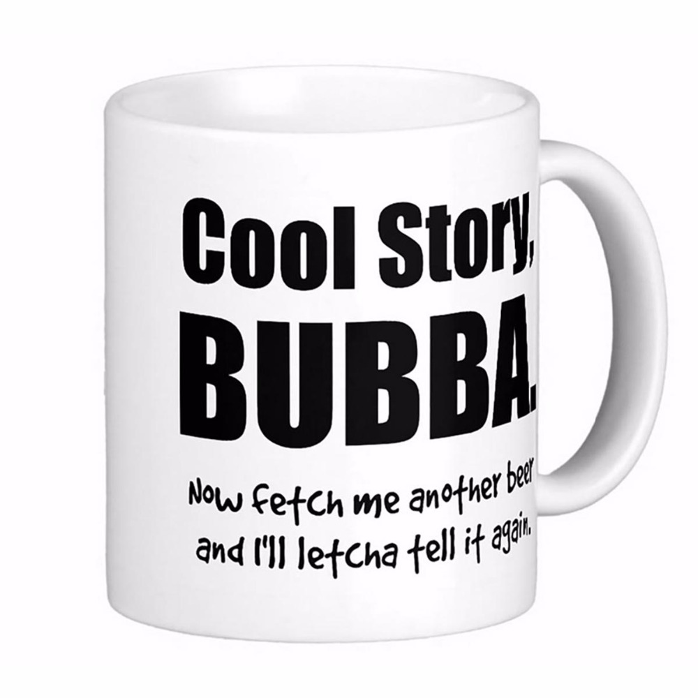 Cool Mugs Us 10 09 9 Off Cool Story Bubba Frosted High Quality White Coffee Mugs Tea Mug Customize Gift By Lvsure Ceramic Mug Travel Coffee Mugs In Mugs From