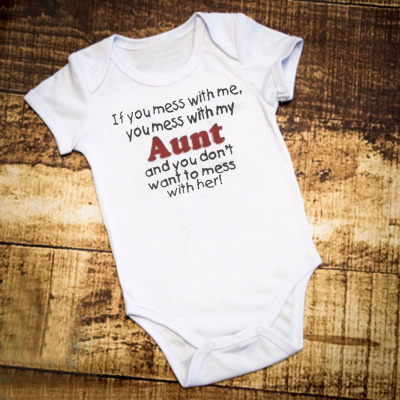 FUNNY BABY VEST IF YOU MESS WITH ME THEN YOU MESS WITH MY AUNT......