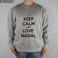KEEP CALM AND LOVE NADAL men Sweatshirts Thick Combed Cotton