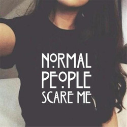 Women Maroon T-shirt Cotton Normal People Scare Me Printed Funny Tshirt Women Short Sleeve Summer Tumblr Tops Camisetas Mujer 3