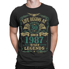 Life Begins At 30 Mens T Shirt BORN In 1987 Year Of Legends 30th Birthday Gift MenS Funny Harajuku Top Tee Plus Size