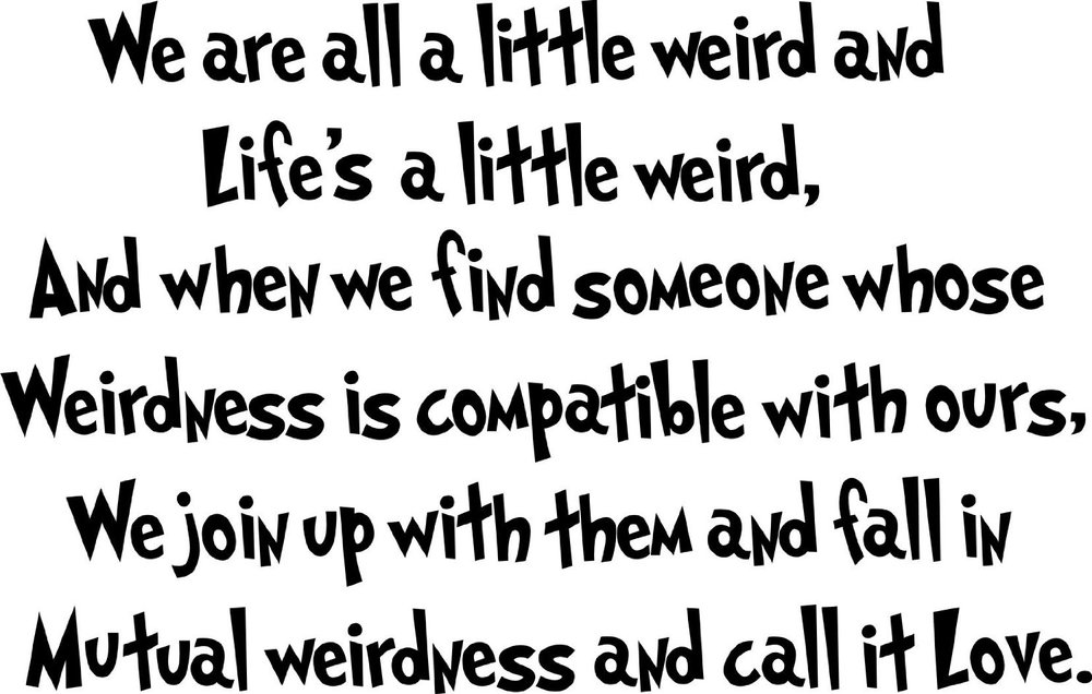 Dr Seuss We Are All A Little Weird And Lifes A Wall Art Quote