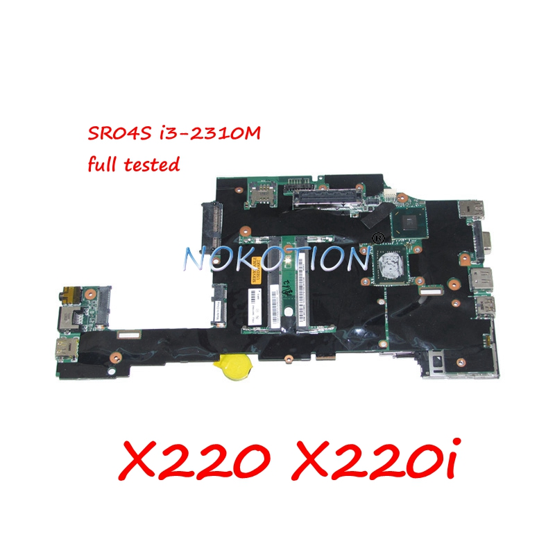NOKOTION 04Y1842 04W0696 Laptop Motherboard For Lenovo Thinkpad X220 X220i SR04S i3-2310M CPU QM67 Main board full work nokotion 04w0696 04y1842 laptop motherboard for lenovo thinkpad x220 x220i with sr04s i3 2310m cpu qm67 mainboard