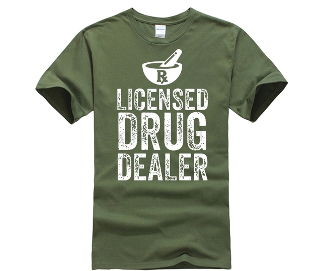 2f40314b8 2019 Hot Sale Fashion Licensed Drug Dealer - Funny Pharmacist Pharmacy T- Shirt Printed 3d