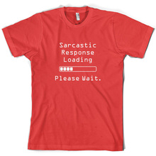 Sarcastic Response Loading.. Please Wait - Mens T-Shirt  Sarcasm Sleeve Hot Print T Shirt Short Tops