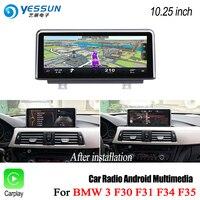 YESSUN 10,25 дюймовый HD Экран для BMW 3 F30 F31 F34 F35 2011 ~ 2016 НБТ автомобиля Android Carplay стерео проигрыватель gps навигации нет DVD