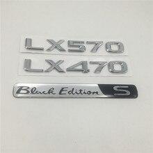ملصقات سيارة ثلاثية الأبعاد لسيارة لكزس LX470 LX570 إصدار أسود S شعار خلفي خلفي نص الخلف LX 470 570