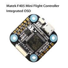 Matek Systems F405 Mini F405-mini contrôleur de vol intégré OSD 32 K Gyro 32 M Flash pour FPV quadrirotor VS Betaflight