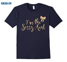 GILDAN Im the sassy aunt T shirt Best gift for Aunt Auntie(China)